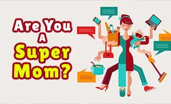 Are You A Super-Mom?
