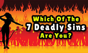 Which Of The 7 Deadly Sins Are You?
