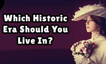 Which Historic Era Should You Live In?