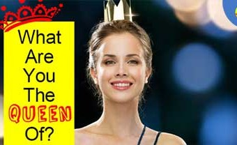 What Are You The Queen Of?