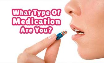 What Type Of Medication Are You?