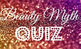 Beauty Myth Quiz