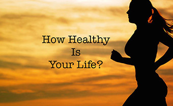 How Healthy Is Your Life?