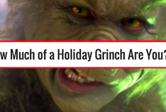 How Much of a Holiday Grinch Are You?