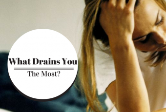 What Drains You The Most?