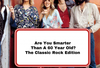 Are You Smarter Than A 60 Year Old? The Classic Rock Edition