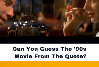 Can You Guess The '90s Movie From The Quote?