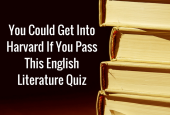 You Could Get Into Harvard If You Pass This English Literature Quiz