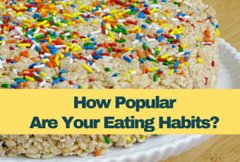 How Popular Are Your Eating Habits?