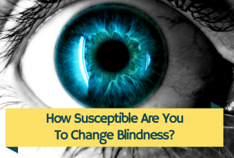 How Susceptible Are You To Change Blindness?