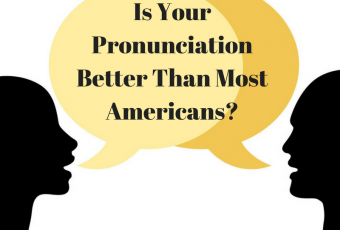 Is Your Pronunciation Better Than Most Americans?