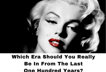 Which Era Should You Really Be In From The Last One Hundred Years?