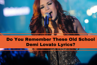 Do You Remember These Old School Demi Lovato Lyrics?