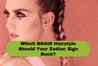 Which Braid Hairstyle Should Your Zodiac Sign Rock?