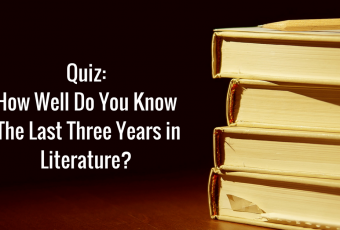 How Well Do You Know The Last Three Years in Literature?