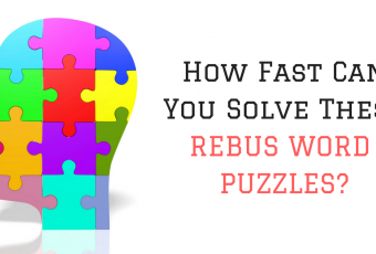 How Fast Can You Solve These Rebus Word Puzzles?