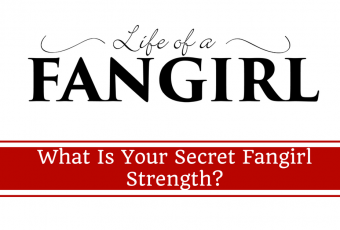 What is Your Secret Fangirl Strength?