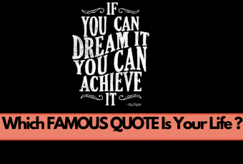 Which Famous Quote Is Your Life?