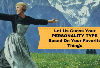 Let Us Guess Your Personality Type Based On Your Favorite Things