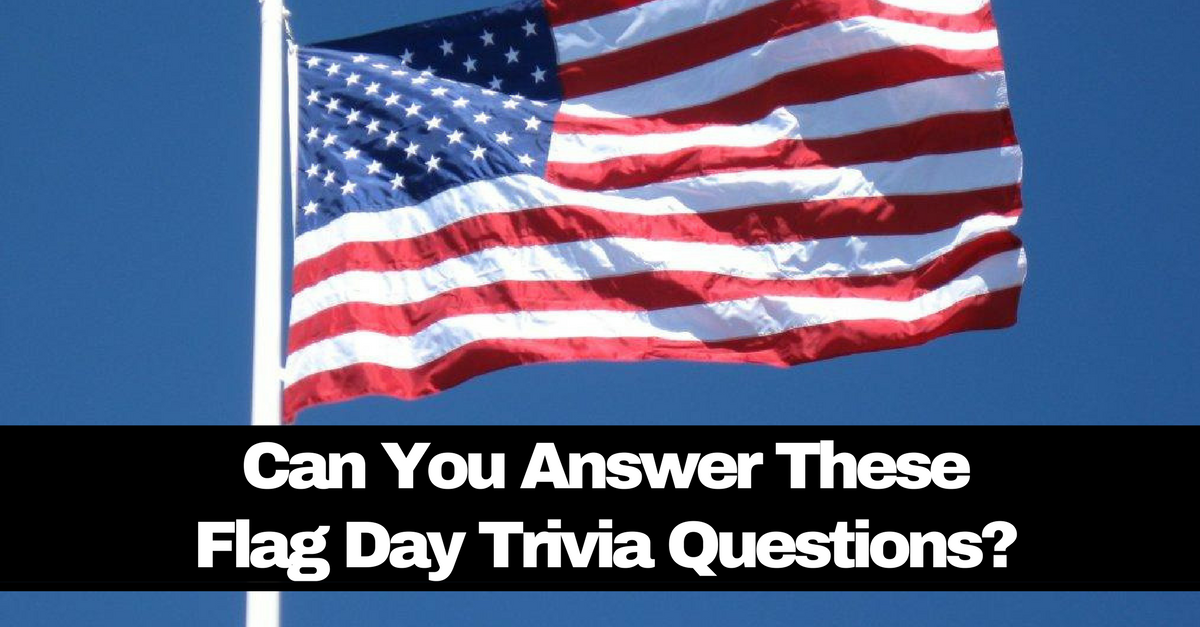 Can You Answer These Flag Day Trivia Questions? | Quiz Social