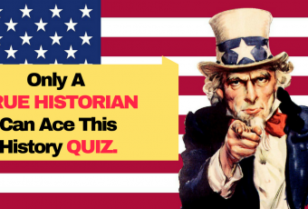 Only a True US Historian Can Ace This History Quiz