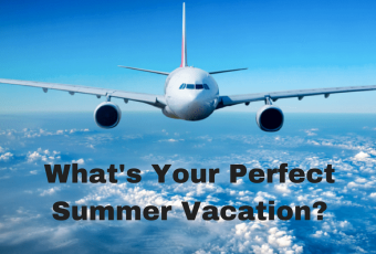 What's Your Perfect Summer Vacation?