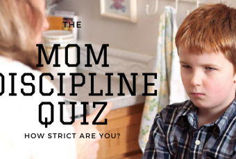The Mom Discipline Quiz - How Strict Are You?