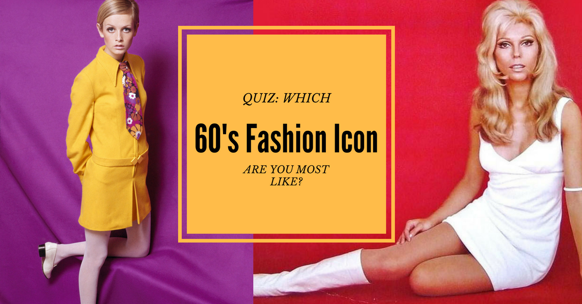 Which 60 39 S Fashion Icon Are You Most Like Quiz Social