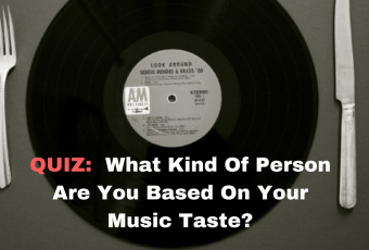 What Kind Of Person Are You Based On Your Music Taste?