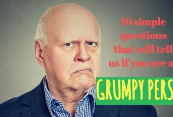 10 Simple Questions That Will Tell Us If You Are a Grumpy Person