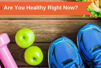 Are You Healthy Right Now?