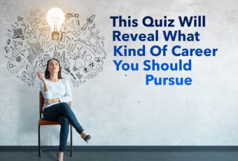 This Quiz Will Reveal What Kind Of Career You Should Pursue