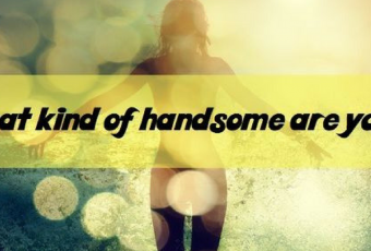 What Kind Of Handsome Are You?
